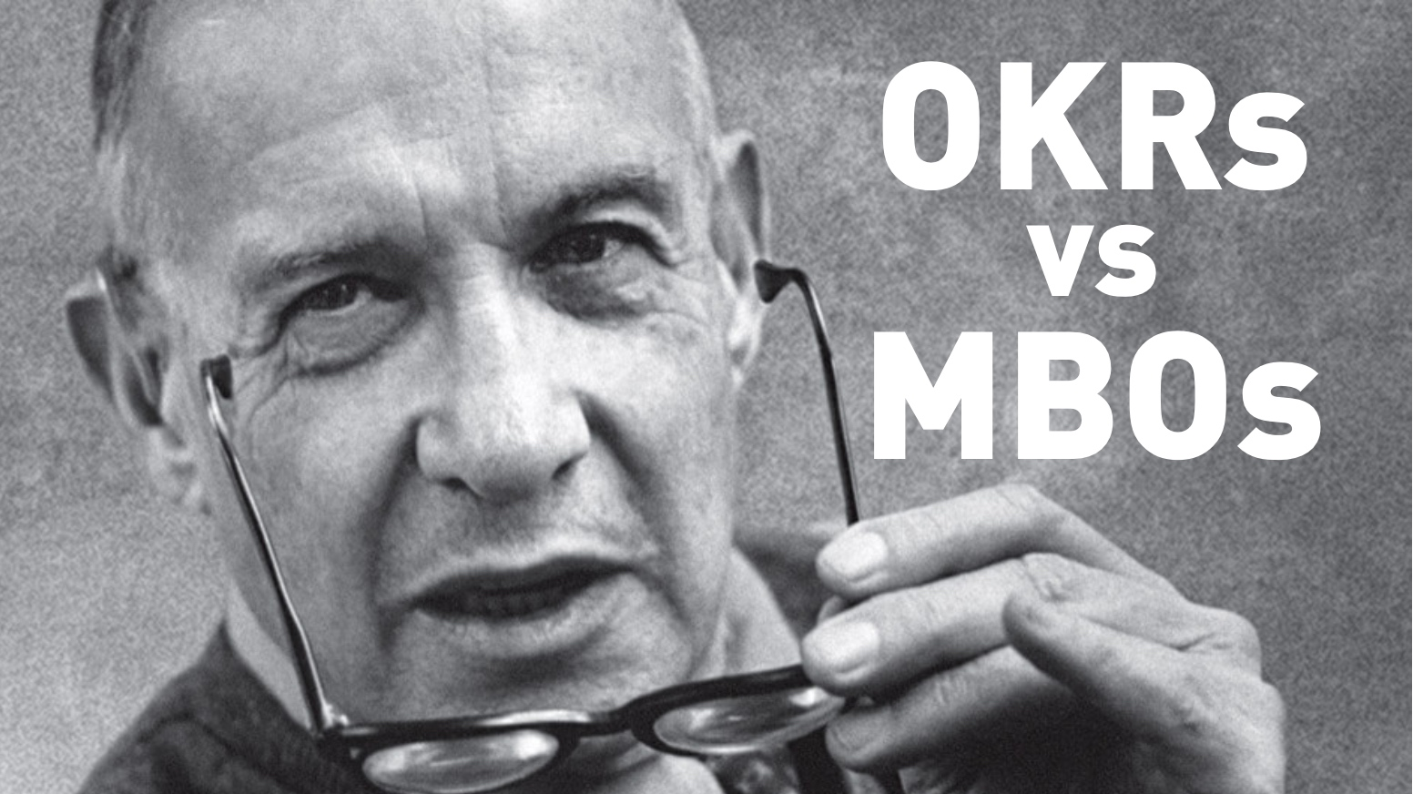 Peter Drucker MBOs vs OKRs